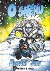 Roman Bílek: O sněhu - Hledání Jara