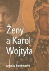 Annalisa Borgheseová: Ženy a Karol Wojtyla - Od maminky Emilie po Matku Terezu
