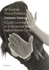 Jiří Buriánek: Intimate Violence - A Czech Contribution on International Violence Anainst Woman Survey