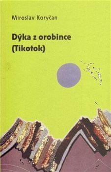 Miroslav Koryčan: Dýka z orobince (Tikotok)