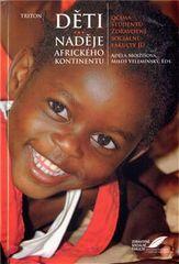 Adéla Mojžíšová: Děti - naděje afrického kontinentu - Očima studentů Zdravotně sociální fakulty v Českých Budějovicích
