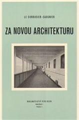 Le Corbusier-Saugnie: Za novou architekturu
