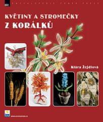 Klára Žejdlová: Květiny a stromečky z korálků
