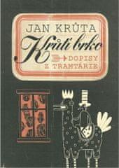 Jan Krůta: Krůtí brko - Dopisy z Tramtárie