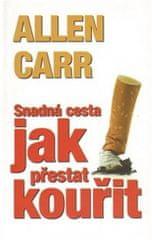 Allen Carr: Snadná cesta jak přestat kouřit