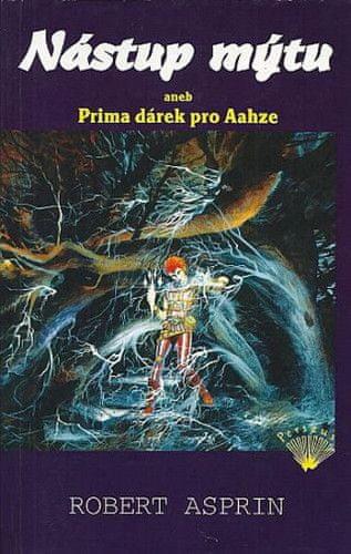 Robert Asprin: Nástup mýtu aneb Prima dárek pro Aahze