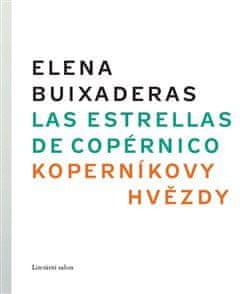 Elena Buixaderas: Koperníkovy hvězdy/ Estrellas de Copérnico