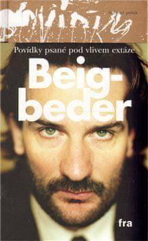 Frédéric Beigbeder: Povídky psané pod vlivem extáze (brož.)