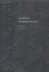 Radek Chlup: Corpus Hermeticum