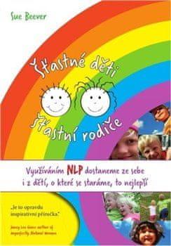 Sue Beever: Šťastné děti, šťastní rodiče