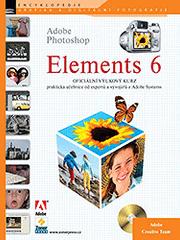 Adobe Creative team (tým expertů Adobe): Adobe Photoshop ELEMENTS 6 - oficiální výukový kurz
