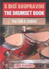 Libor Kubánek: S bicí soupravou /The Drumset Book 1 - Taktem a dobou