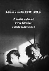 Sylva Šimsová: Láska v exilu 1949–1950 - Z deníků a dopisů Sylvy Šimsové a Karla Janovického.