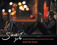 Dustin Diaz: Strobist info – Průvodce fotografa (profesionální práce s blesky)