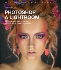 DomQuichotte: Photoshop a Lightroom – kreativní obrazové styly pro profesionální vzhled fotografií