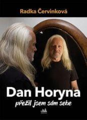 Červinková Radka: Dan Horyna - Přežil jsem sám sebe