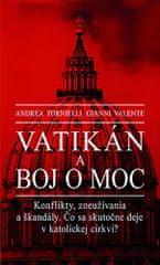 Andrea Tornielli: Vatikán a boj o moc - Konflikty, zneužívania a škandály. Čo sa skutočne deje v katolíckej cirkvi?