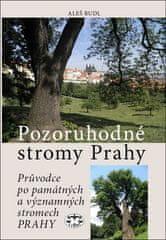 Aleš Rudl: Pozoruhodné stromy Prahy