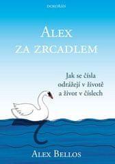 Alex Bellos: Alex za zrcadlem - Jak se čísla odrážejí v životě a život v číslech