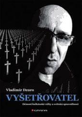 Vladimir Dzuro: Vyšetřovatel - Démoni balkánské války a světská spravedlnost