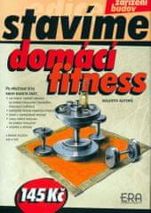 autorů kolektiv: Domácí fitness - Stavíme