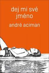 Andre Aciman: Dej mi své jméno