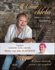 Mirka van Gils Slavíková: Vůně chleba - Umění domácího pečení v 50 receptech