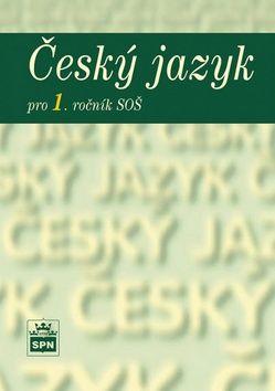 Marie Čechová: Český jazyk pro 1. ročník SOŠ