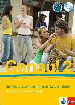 Carla Tkadlečková: Genau! 2 Němčina pro střední odborné školy a učiliště - Učebnice, pracovní sešit, CD