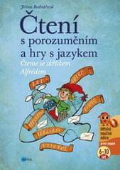 Jiřina Bednářová: Čtení s porozuměním a hry s jazykem - Čteme se skřítkem Alfrédem