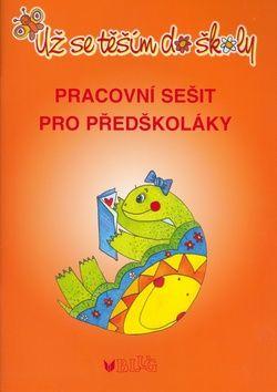 Jaroslava Bukáčková: Už se těším do školy - Pracovní sešit pro předškoláky