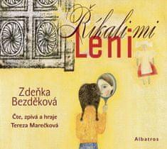Bezděková Zdeňka: Říkali mi Leni - CD