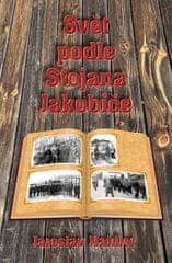 Haidler Jaroslav: Svět podle Stojana Jakobice