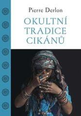Derlon Pierre: Okultní tradice Cikánů