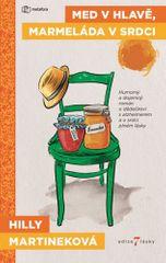Hilly Martineková: Med v hlavě, marmeláda v srdci