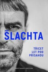 Josef Klíma: Robert Šlachta - Třicet let pod přísahou