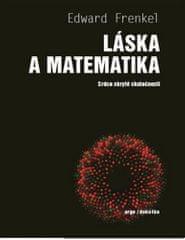 Edward Frenkel: Láska a matematika - Srdce skryté skutečnosti