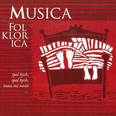 Musica Folklorica: Spal bych, spal bych, žena mi nedá... - CD