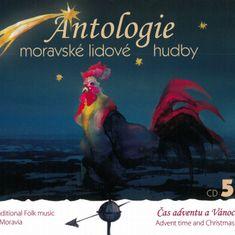 Antologie moravské lidové hudby: Antologie moravské lidové hudby CD5 - Čas adventu a Vánoc - CD