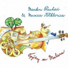 Prachař Martin & Musica Folklorica: Opýtaj sa Malana - CD