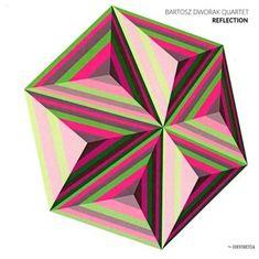 Bartosz Dworak Quartet: Reflection - CD