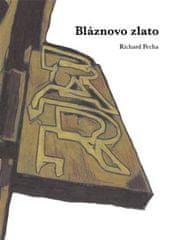 Richard Pecha: Bláznovo zlato