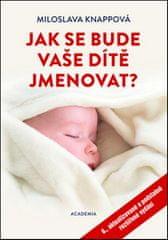 Miloslava Knappová: Jak se bude vaše dítě jmenovat?