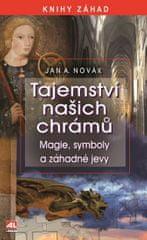 Novák Jan A.: Tajemství našich chrámů - Magie, symboly a záhadné jevy
