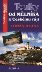 Hejna Tomáš: Toulky Od Mělníka k Českému ráji