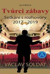 Soldát Václav: Tvůrci zábavy - Setkání s rozhovory 2017-2019