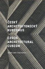 Ester Havlová: Český architektonický kubismus / Czech Architectural Cubism - Podivuhodný směr, který se zrodil v Praze / A Remarkable Trend that Was Born in Prague