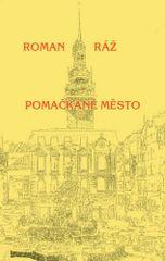 Roman Ráž: Pomačkané město