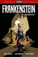 Mignola Mike: Frankenstein v podzemí