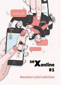 Anela Vlk: sexonline #1 - Mamánci a jiná individua